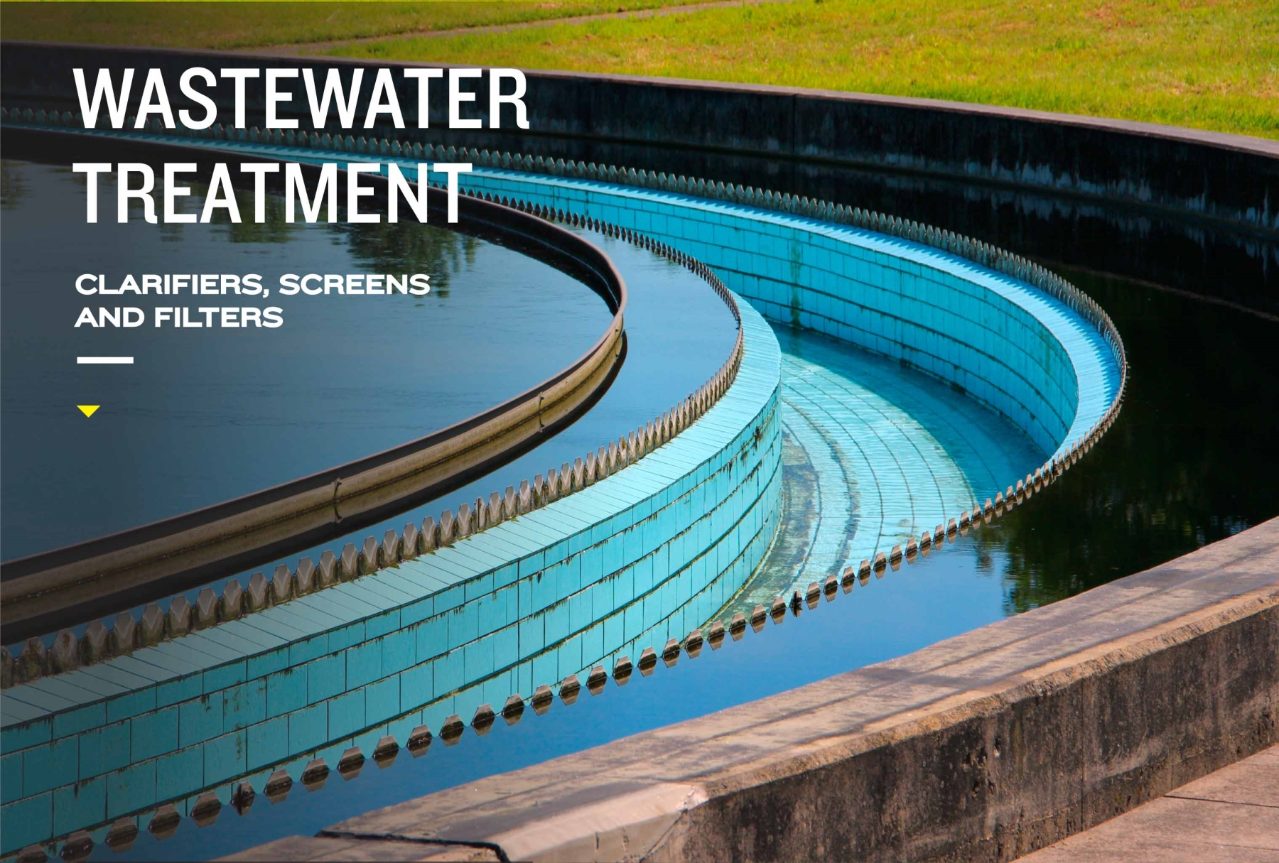 Wastewater Treatment: CLARIFIERS, SCREENS AND FILTERS